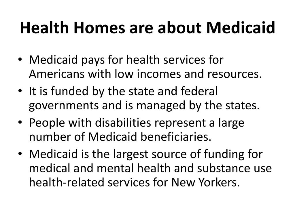 Health Homes are about Medicaid