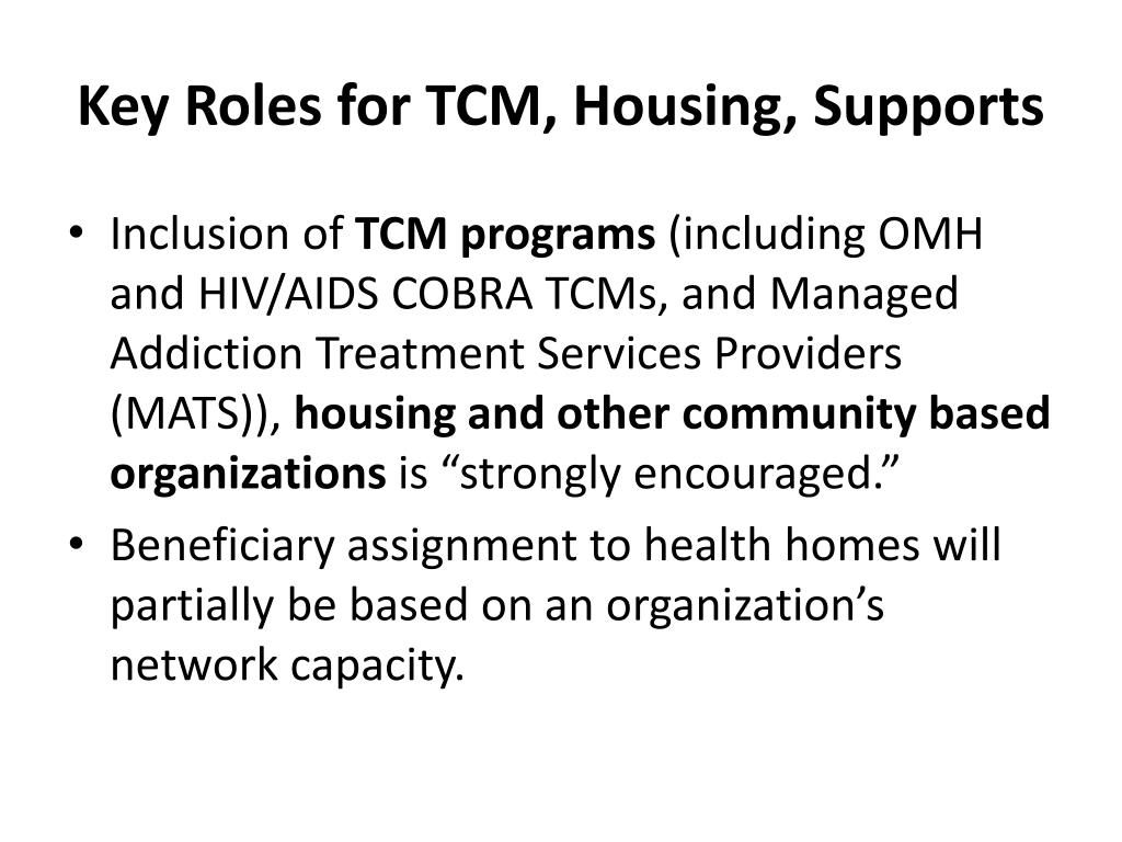 Key Roles for TCM, Housing, Supports