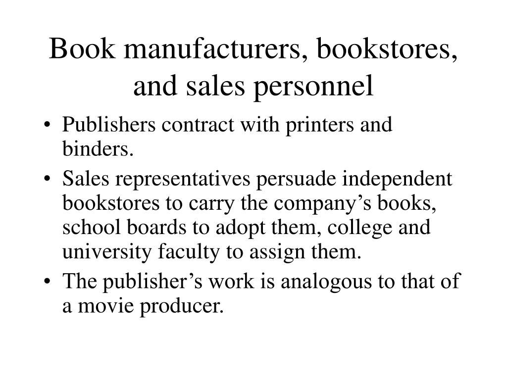 Book manufacturers, bookstores, and sales personnel