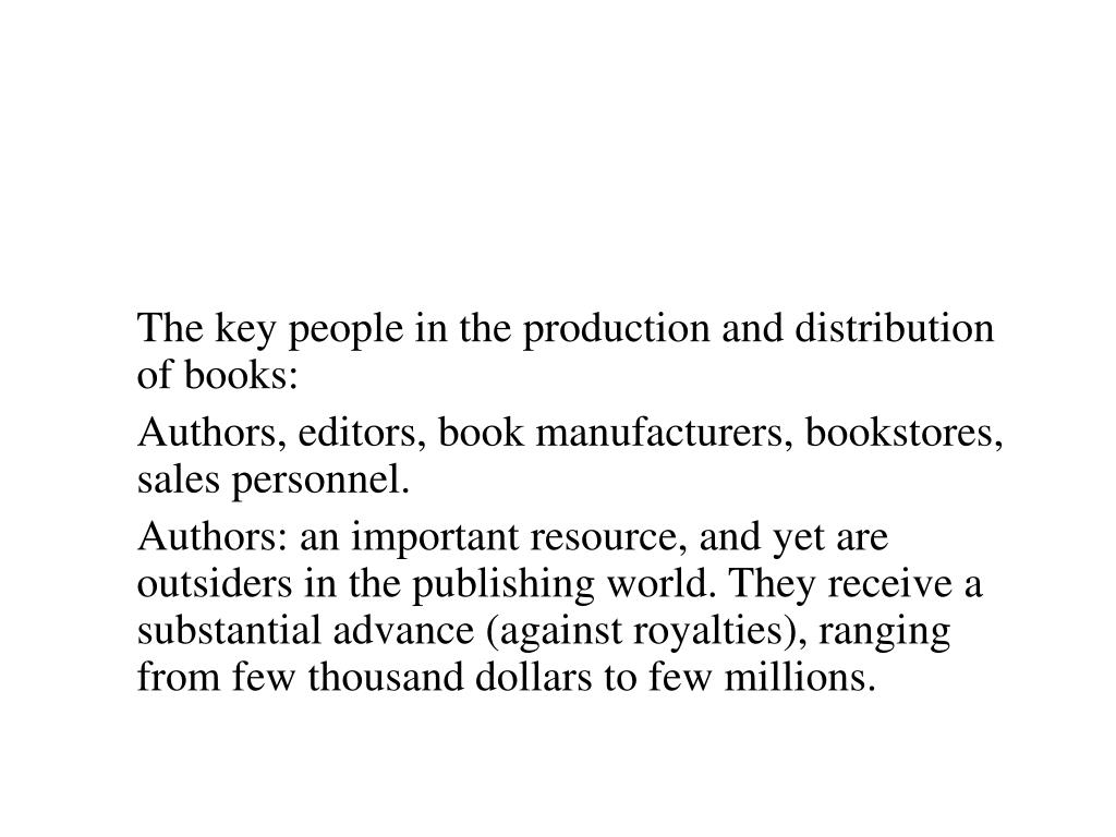 The key people in the production and distribution of books: