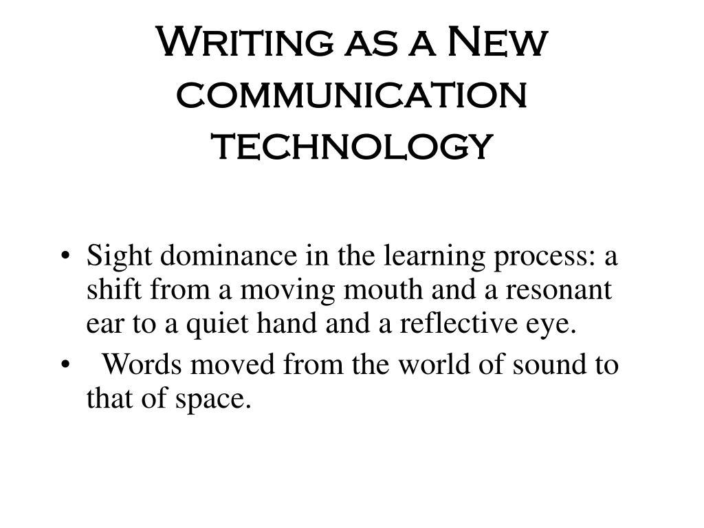 Writing as a New communication technology