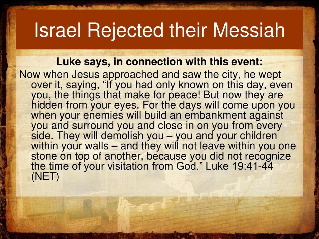 Israel Rejected their Messiah