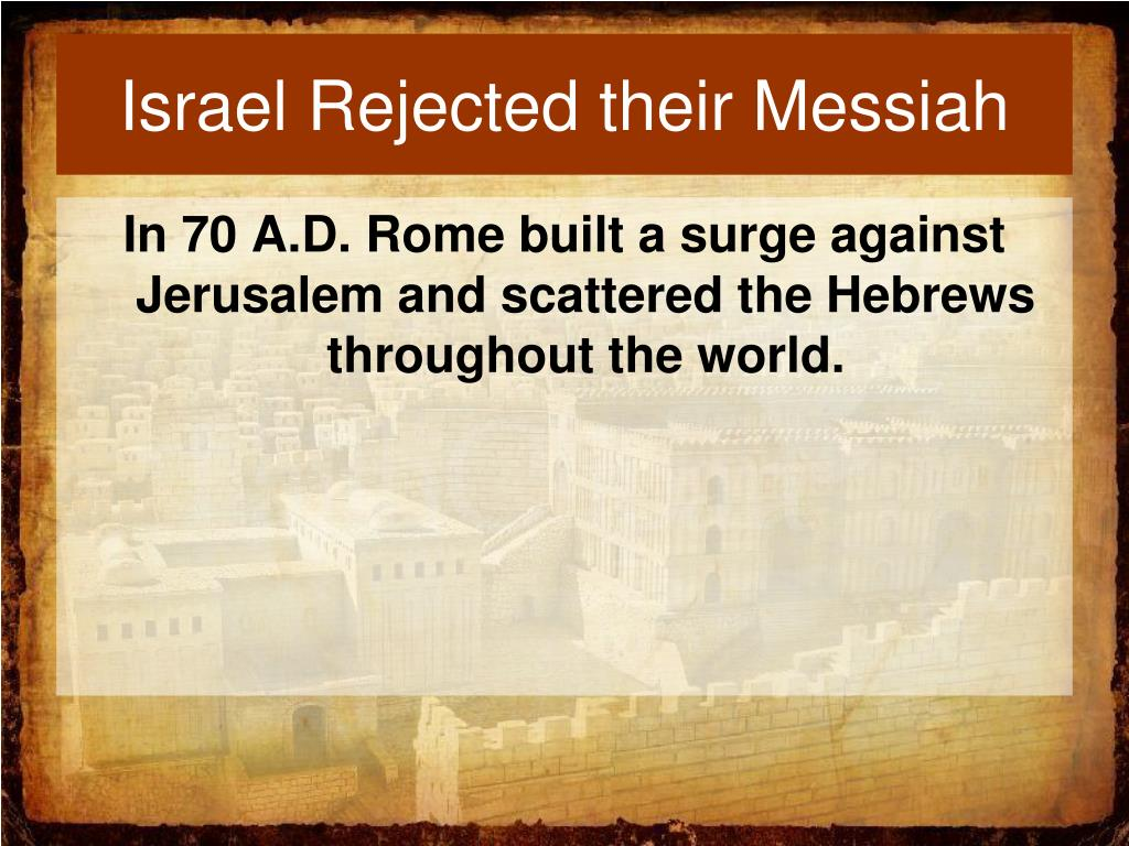 Israel Rejected their Messiah