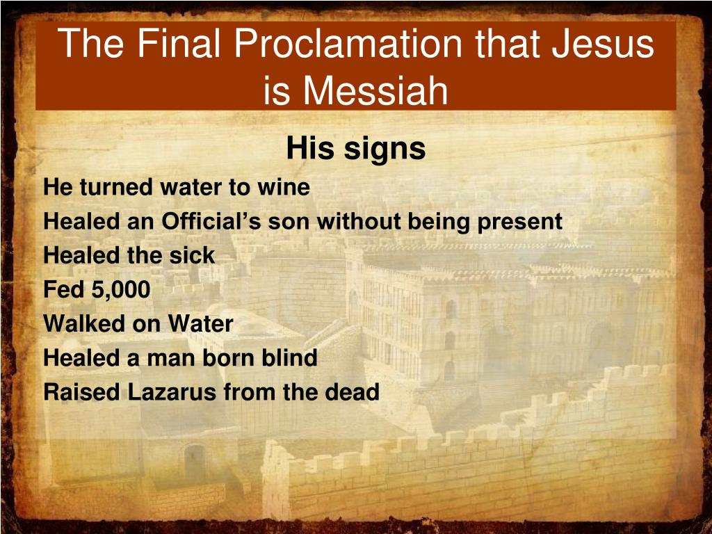 The Final Proclamation that Jesus is Messiah
