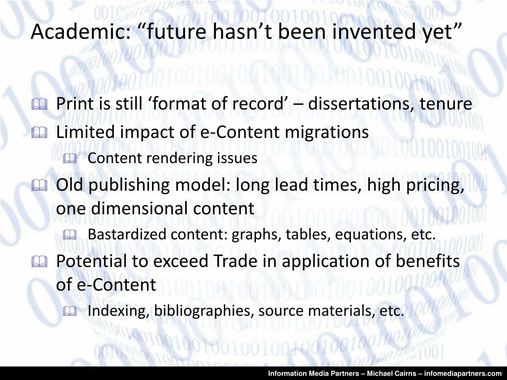 "Academic: ""future hasn't been invented yet"""
