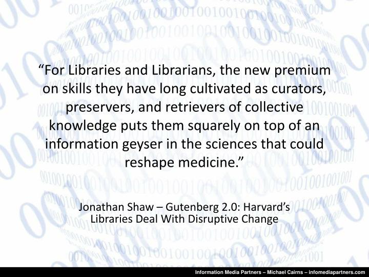 Jonathan shaw gutenberg 2 0 harvard s libraries deal with disruptive change