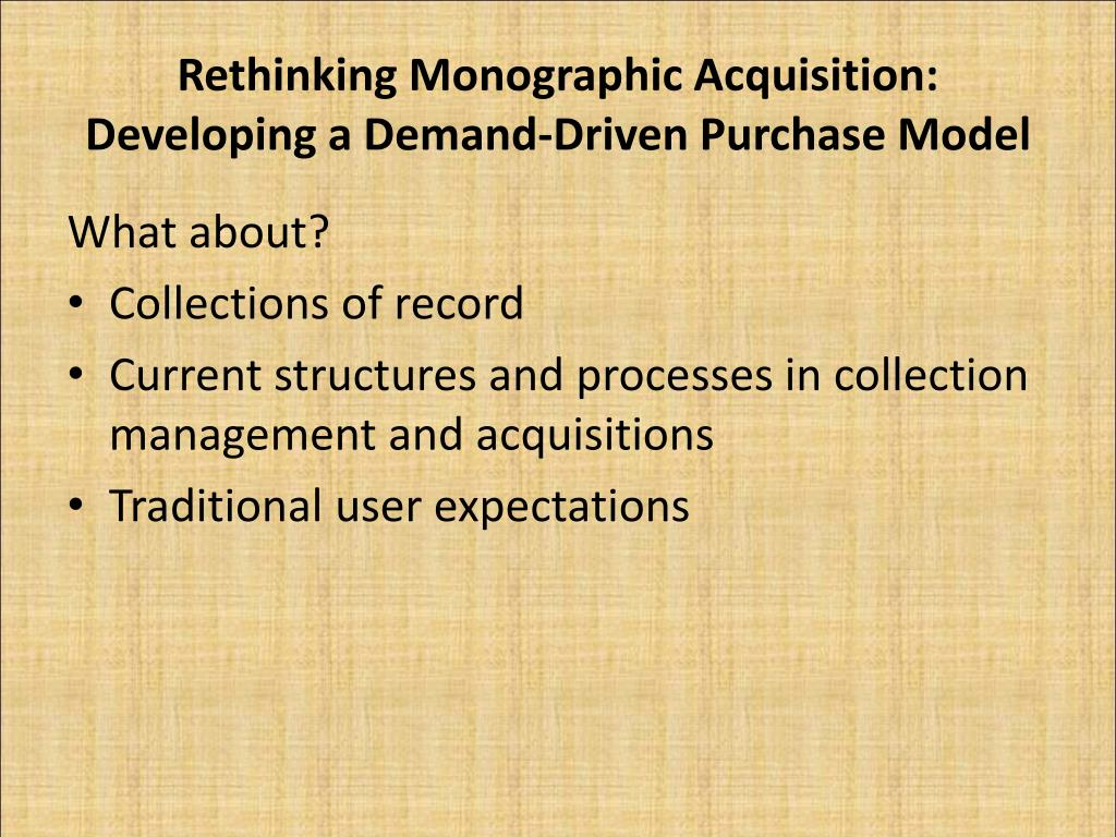 Rethinking Monographic Acquisition: Developing a Demand-Driven Purchase Model