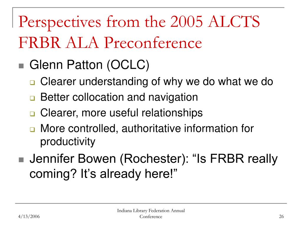 Perspectives from the 2005 ALCTS FRBR ALA Preconference