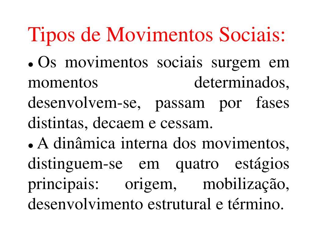 Tipos de Movimentos Sociais: