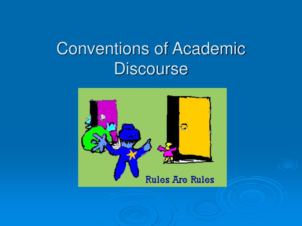 Conventions of Academic Discourse