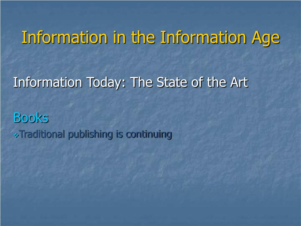 Information in the Information Age
