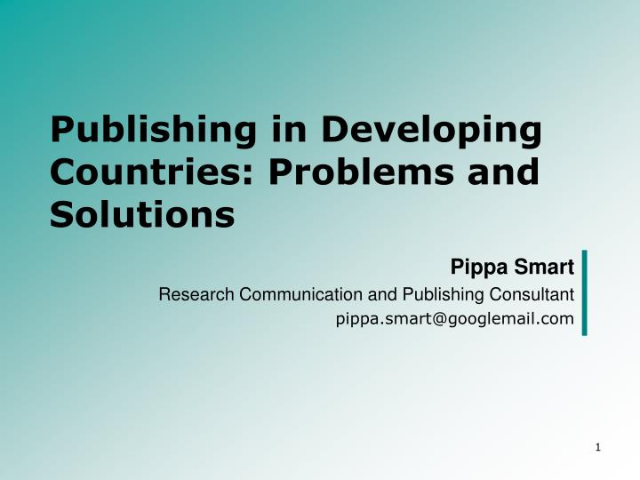 Publishing in developing countries problems and solutions