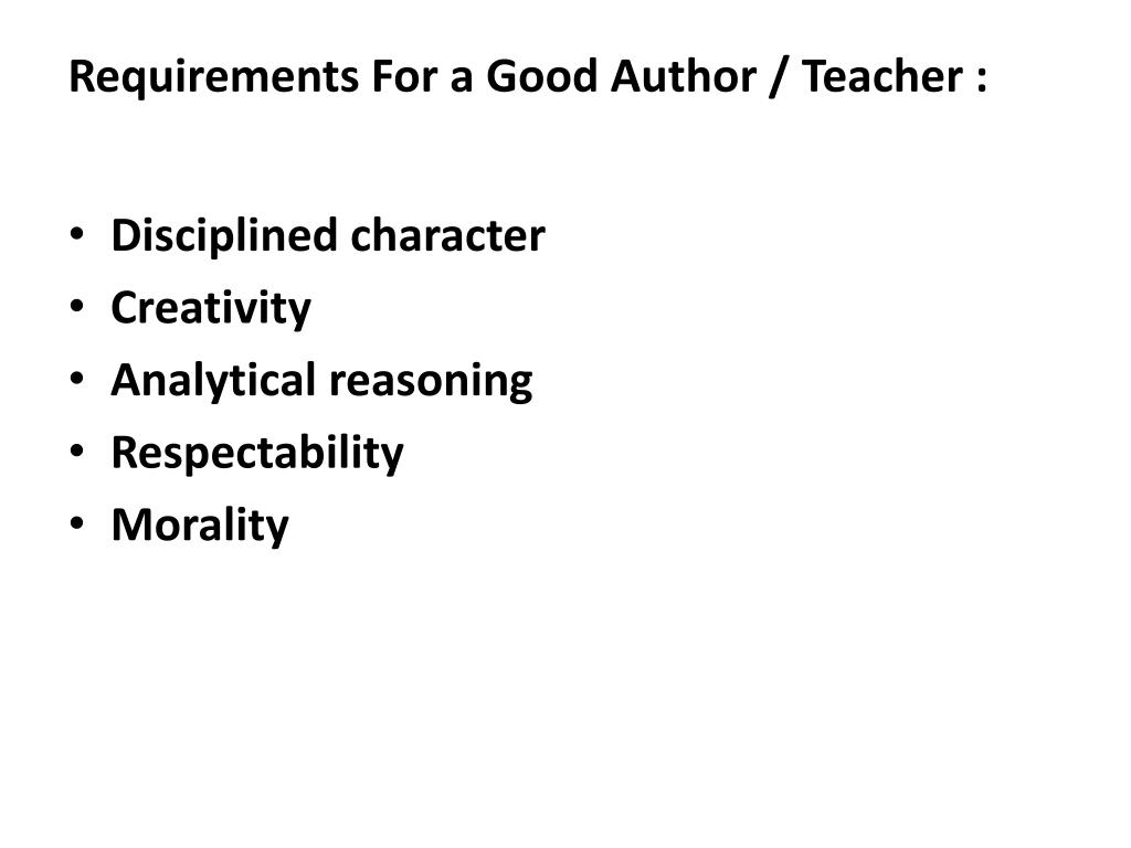 Requirements For a Good Author / Teacher :