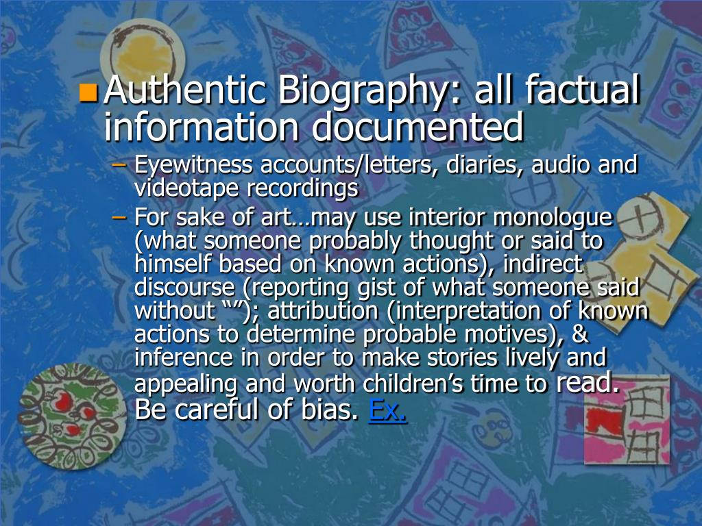 Authentic Biography: all factual information documented