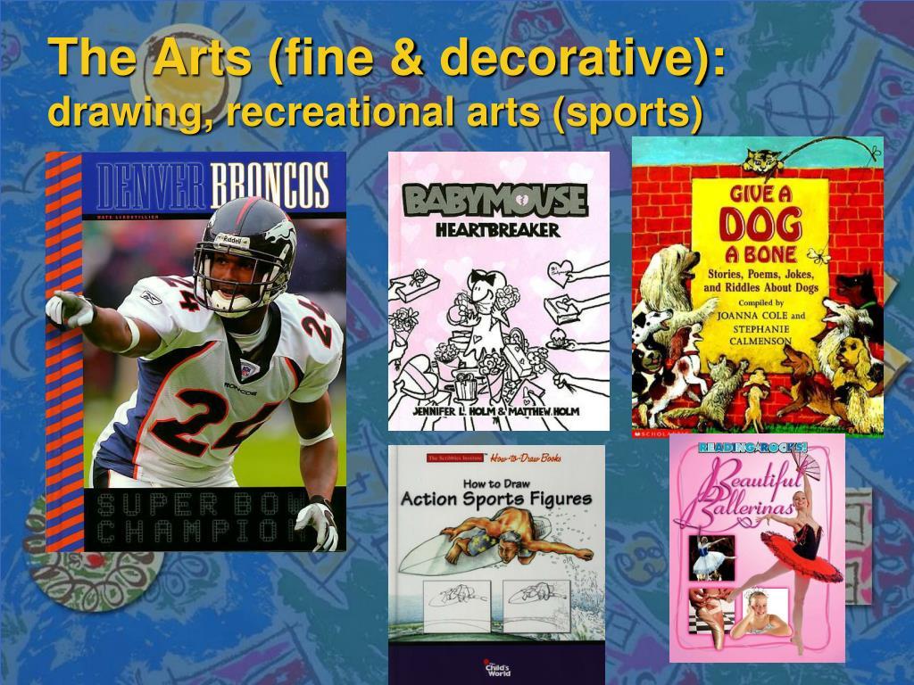 The Arts (fine & decorative):