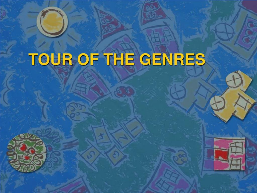 TOUR OF THE GENRES