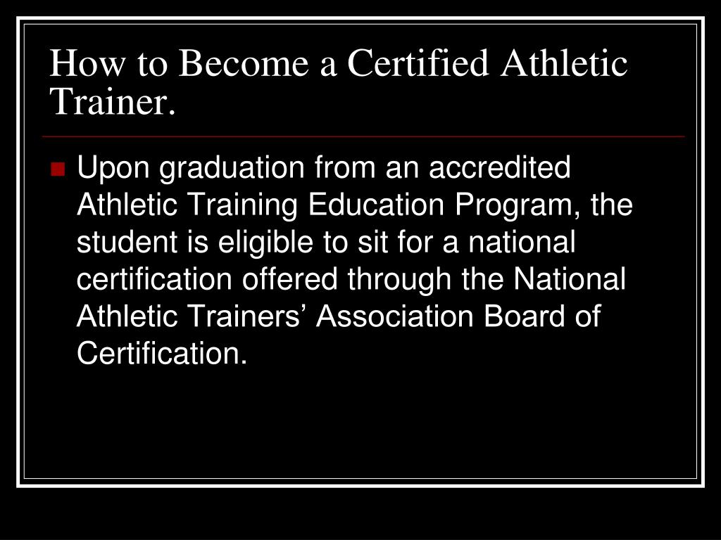 How to Become a Certified Athletic Trainer.