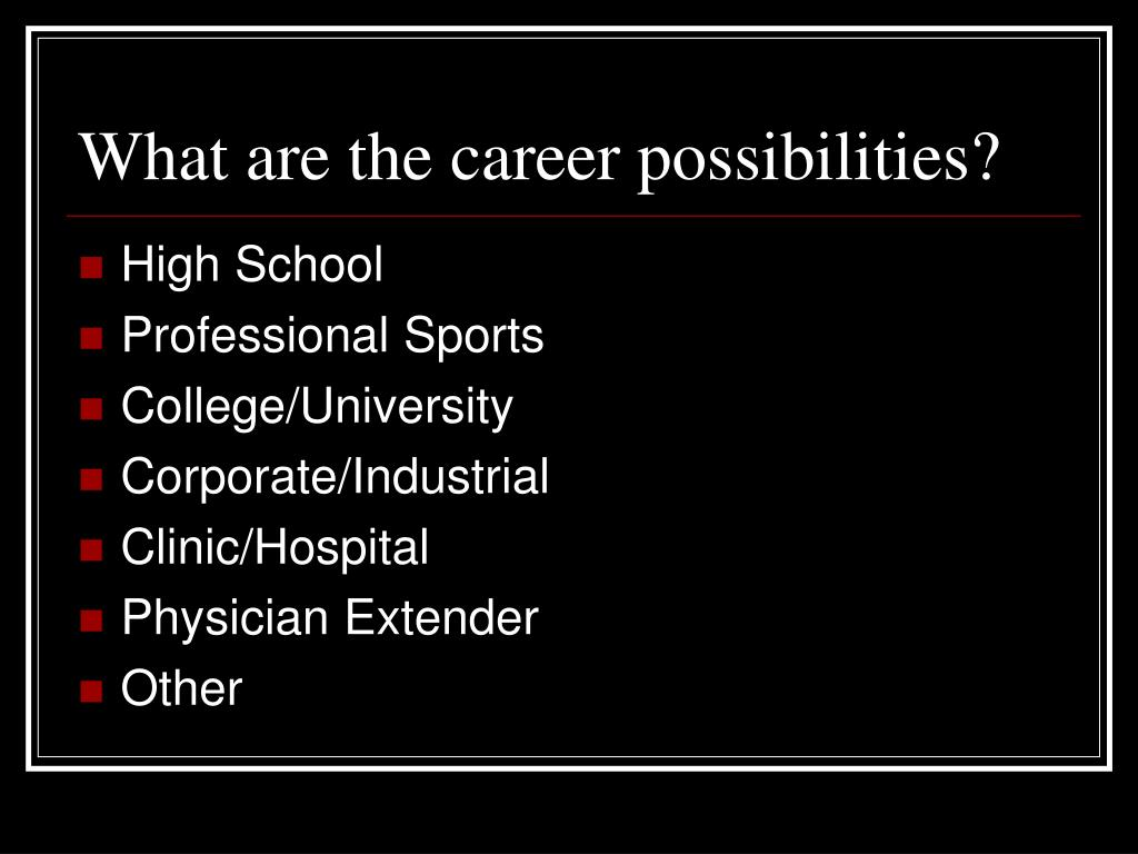What are the career possibilities?