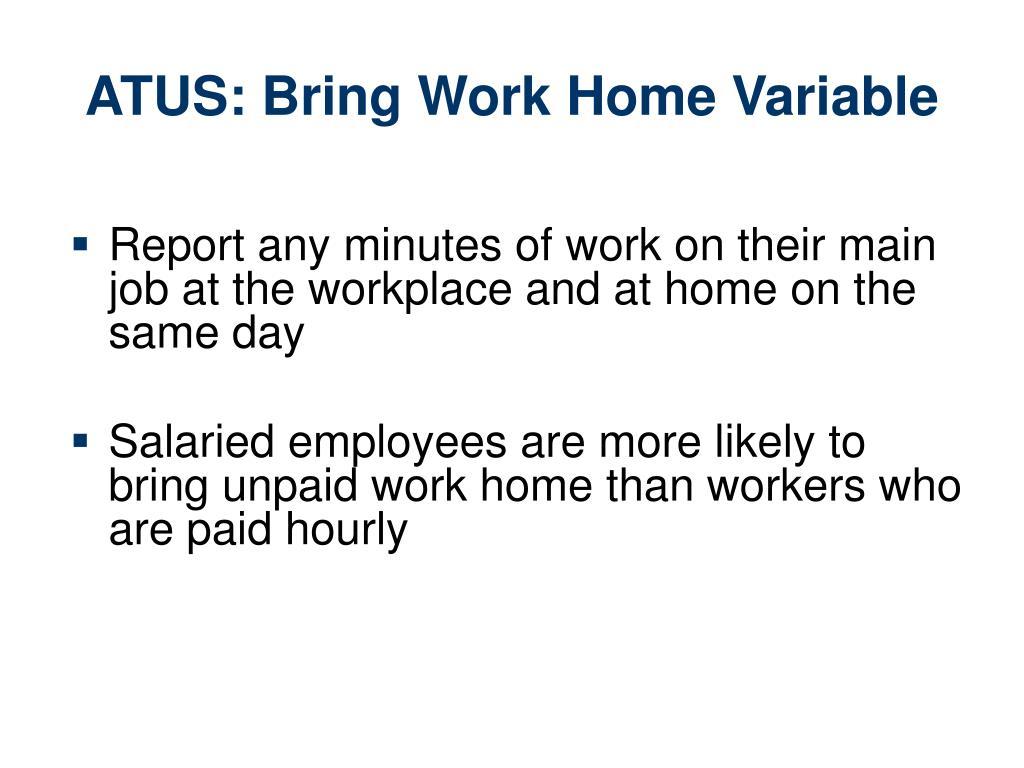 ATUS: Bring Work Home Variable
