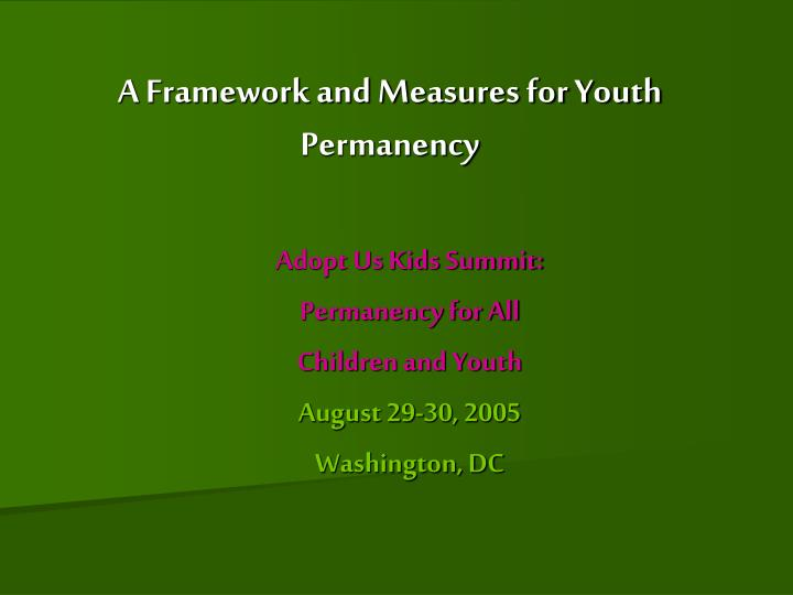 A framework and measures for youth permanency l.jpg