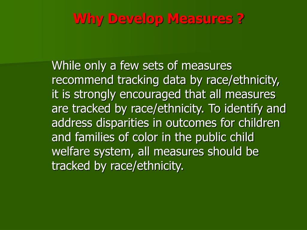 Why Develop Measures ?
