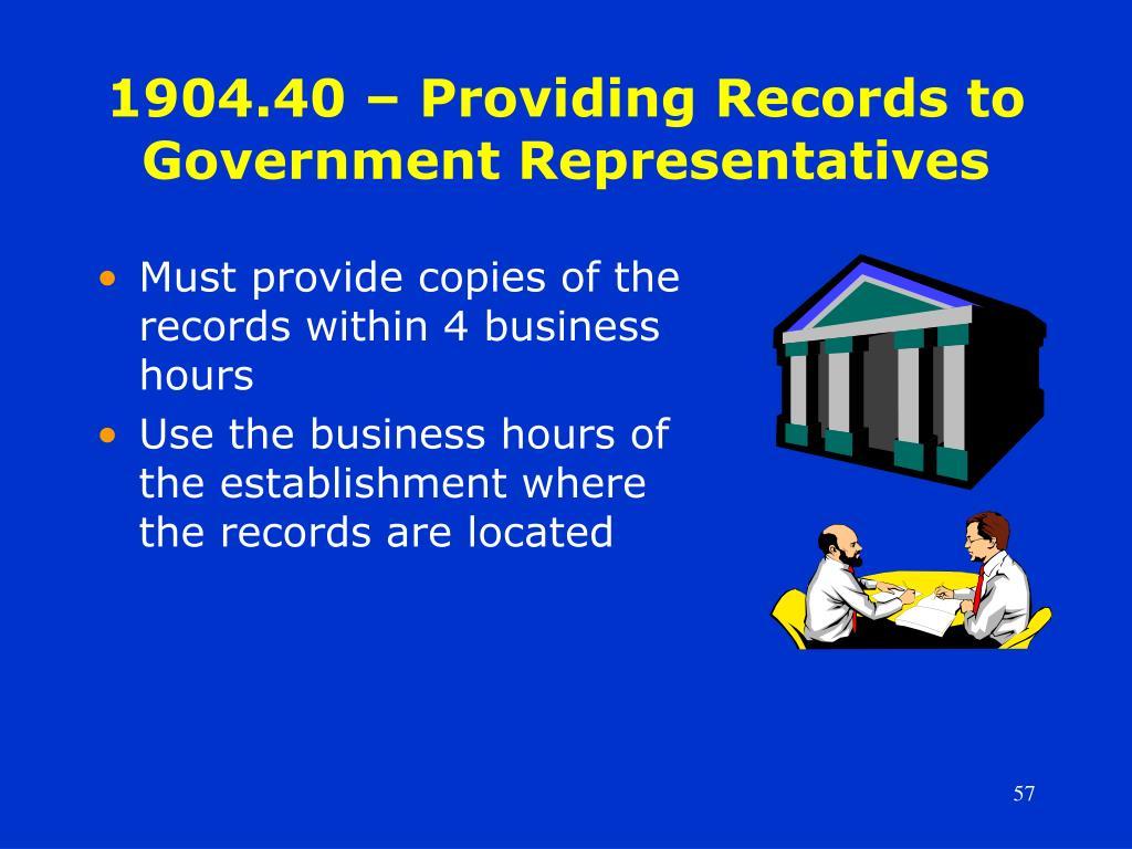 1904.40 – Providing Records to Government Representatives
