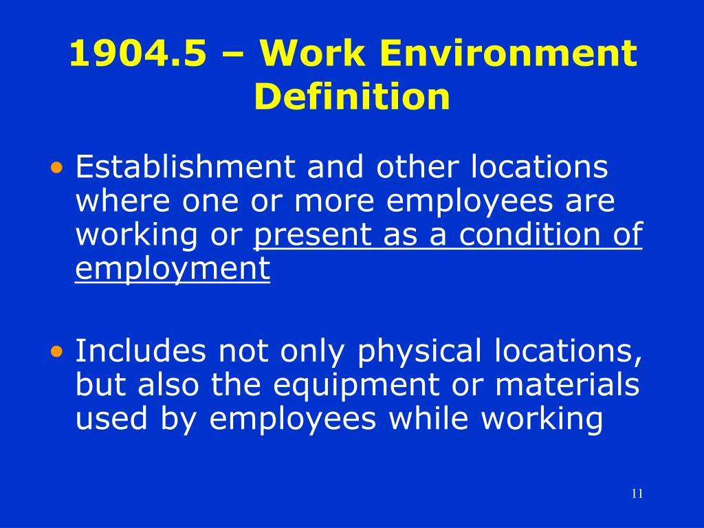 1904.5 – Work Environment Definition