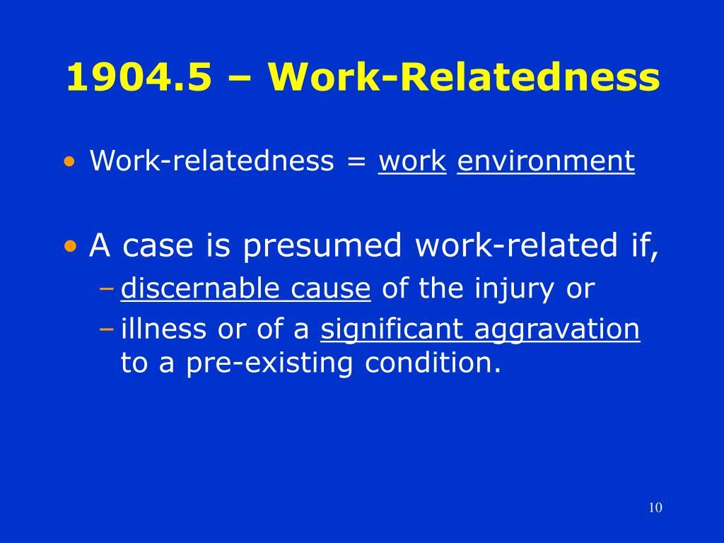 1904.5 – Work-Relatedness