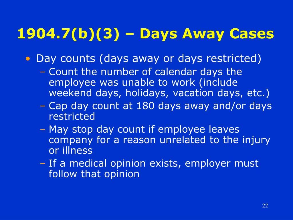 1904.7(b)(3) – Days Away Cases