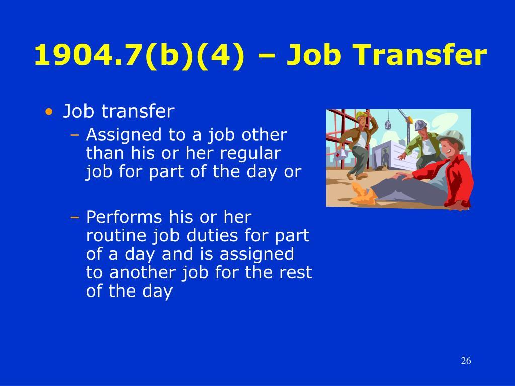 1904.7(b)(4) – Job Transfer
