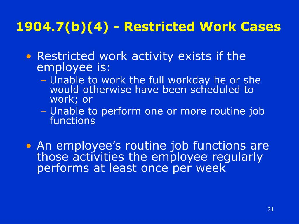 1904.7(b)(4) - Restricted Work Cases