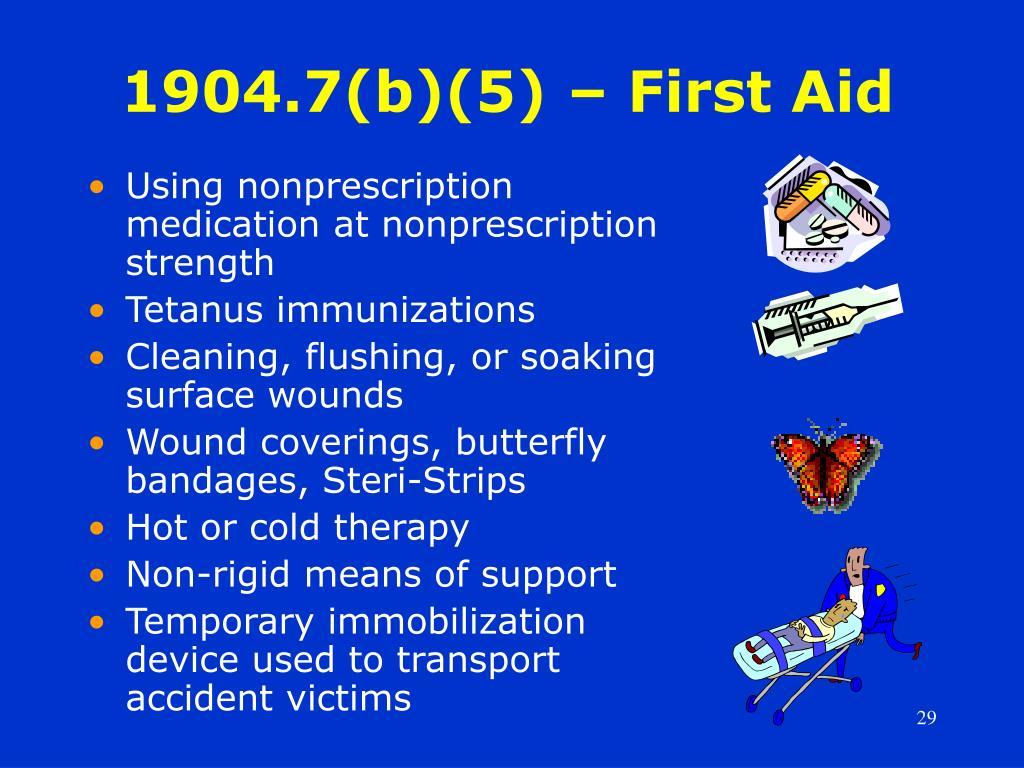 1904.7(b)(5) – First Aid