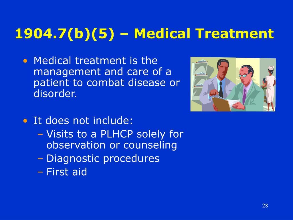 1904.7(b)(5) – Medical Treatment