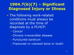1904 7 b 7 significant diagnosed injury or illness