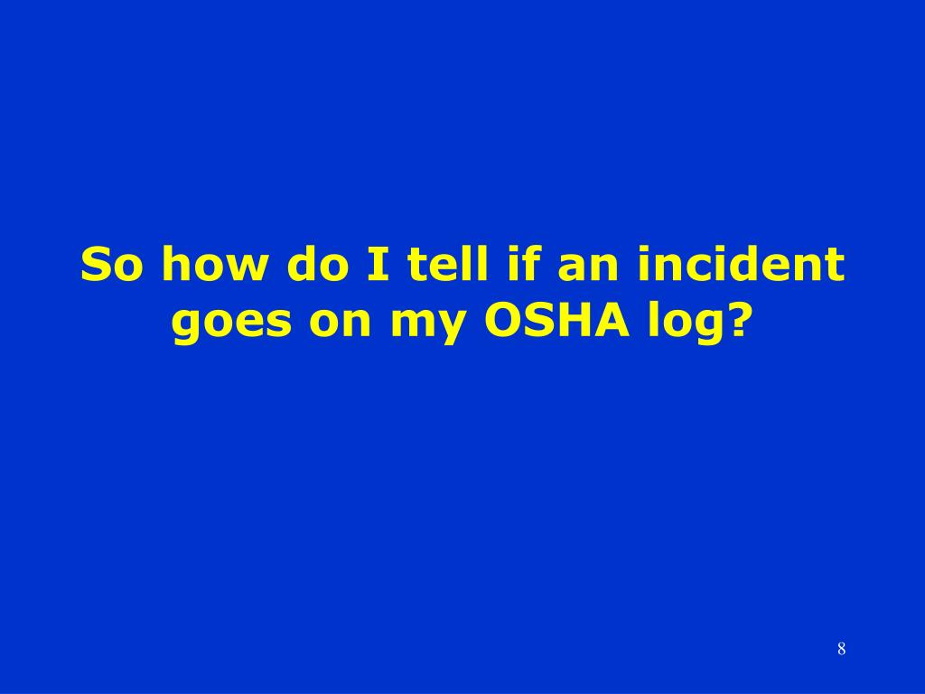 So how do I tell if an incident goes on my OSHA log?