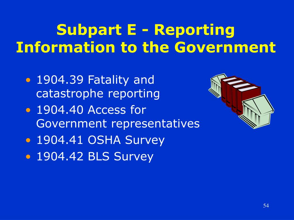 Subpart E - Reporting Information to the Government