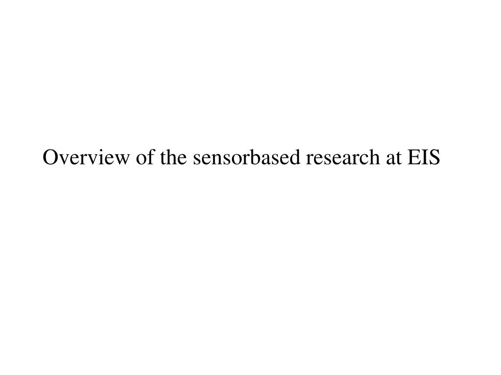 Overview of the sensorbased research at EIS
