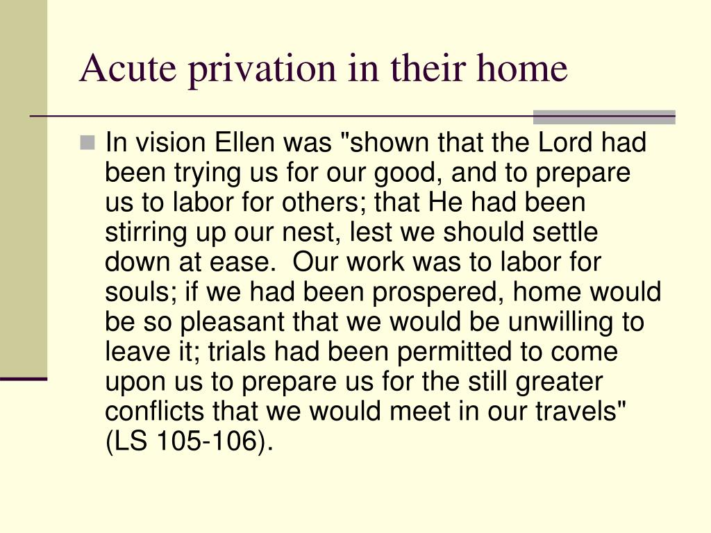 Acute privation in their home