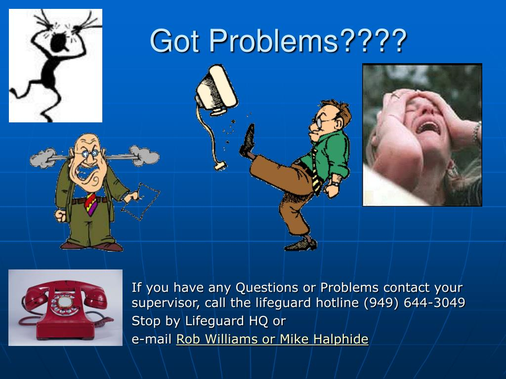 Got Problems????