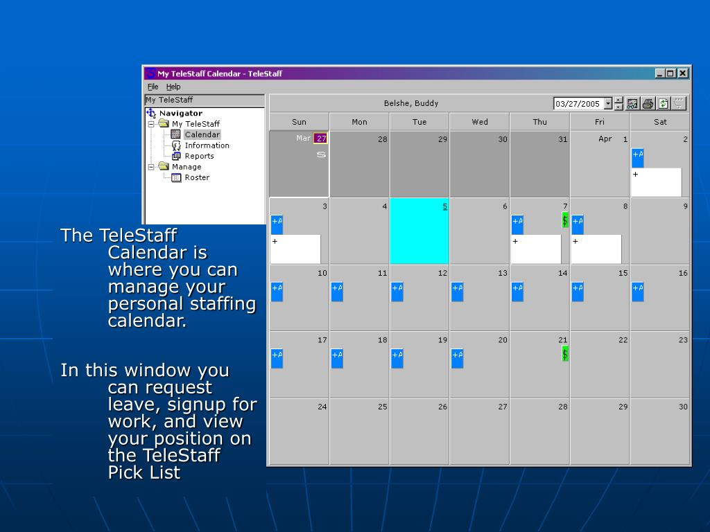 The TeleStaff Calendar is where you can manage your personal staffing calendar.
