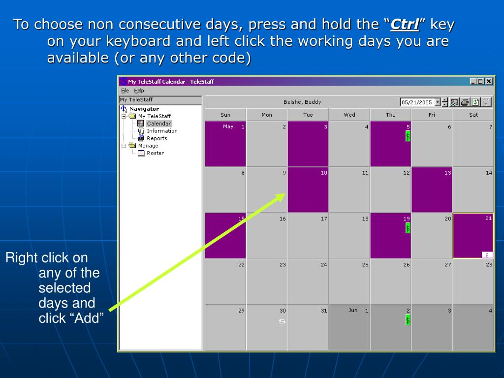 """To choose non consecutive days, press and hold the """""""