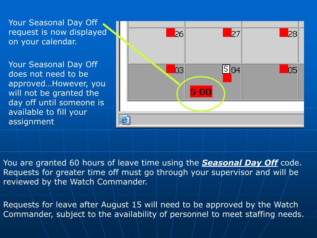 Your Seasonal Day Off request is now displayed on your calendar.
