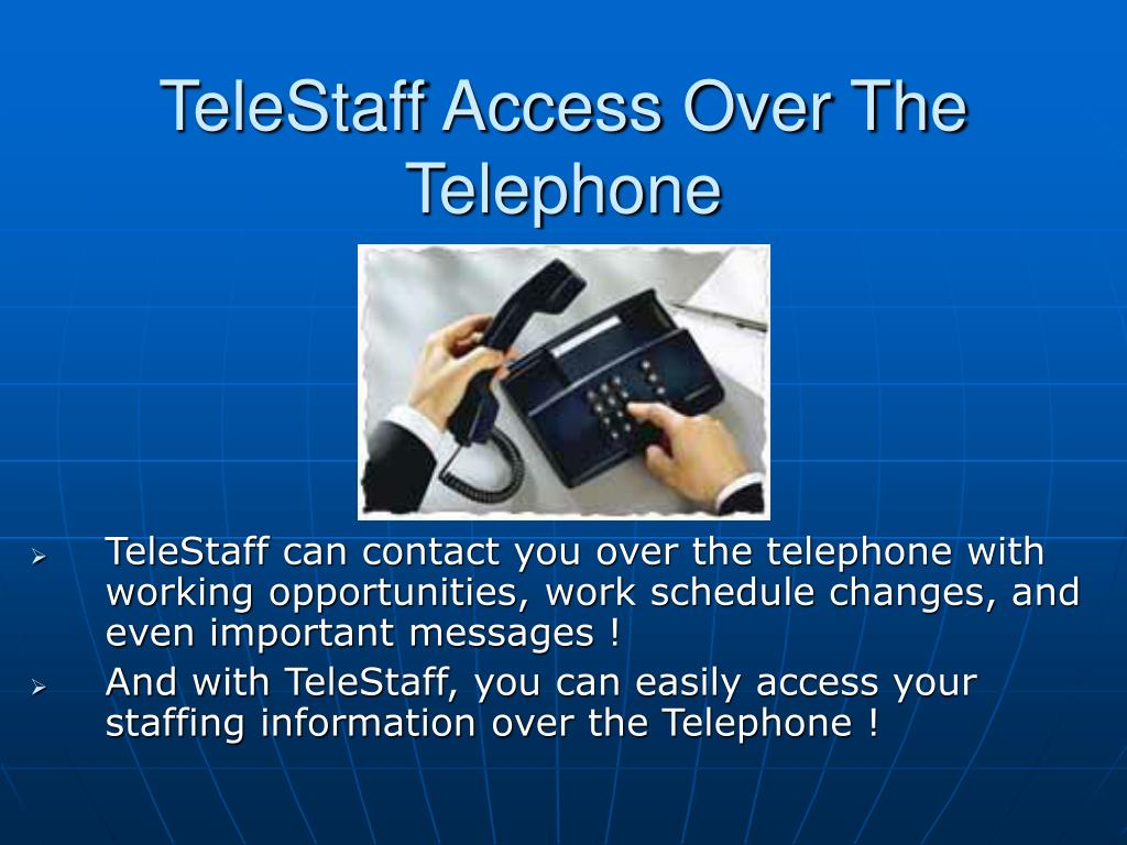 TeleStaff Access Over The Telephone