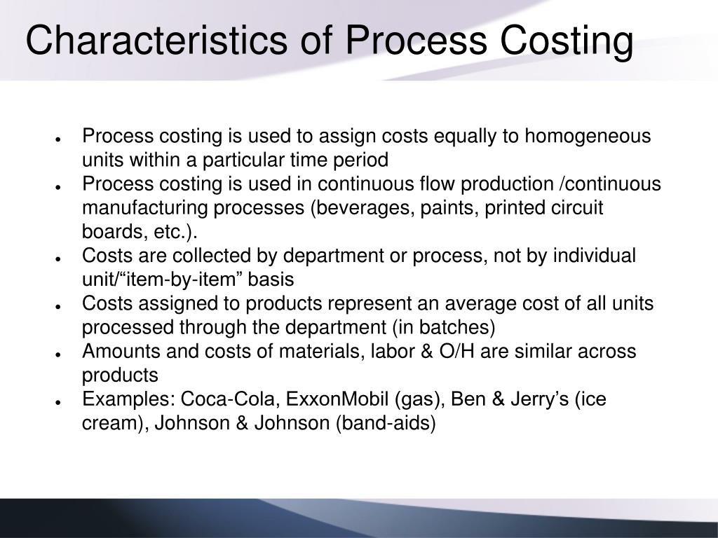 Characteristics of Process Costing