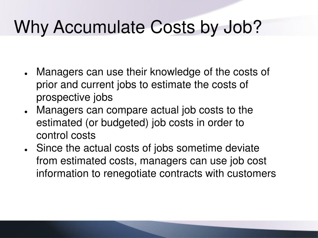 Why Accumulate Costs by Job?