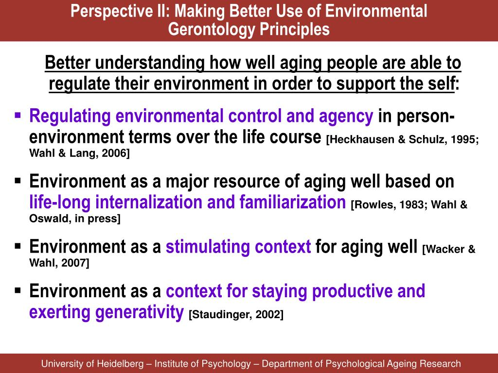 Perspective II: Making Better Use of Environmental           Gerontology Principles