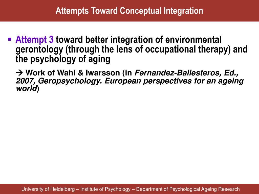Attempts Toward Conceptual Integration