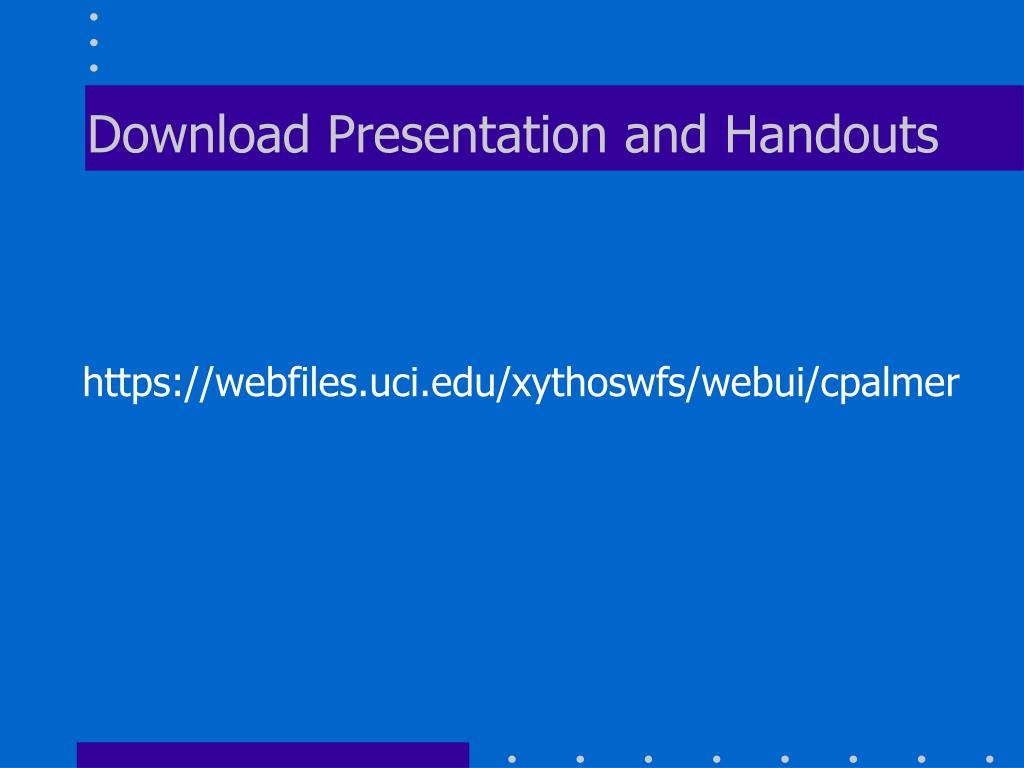 Download Presentation and Handouts