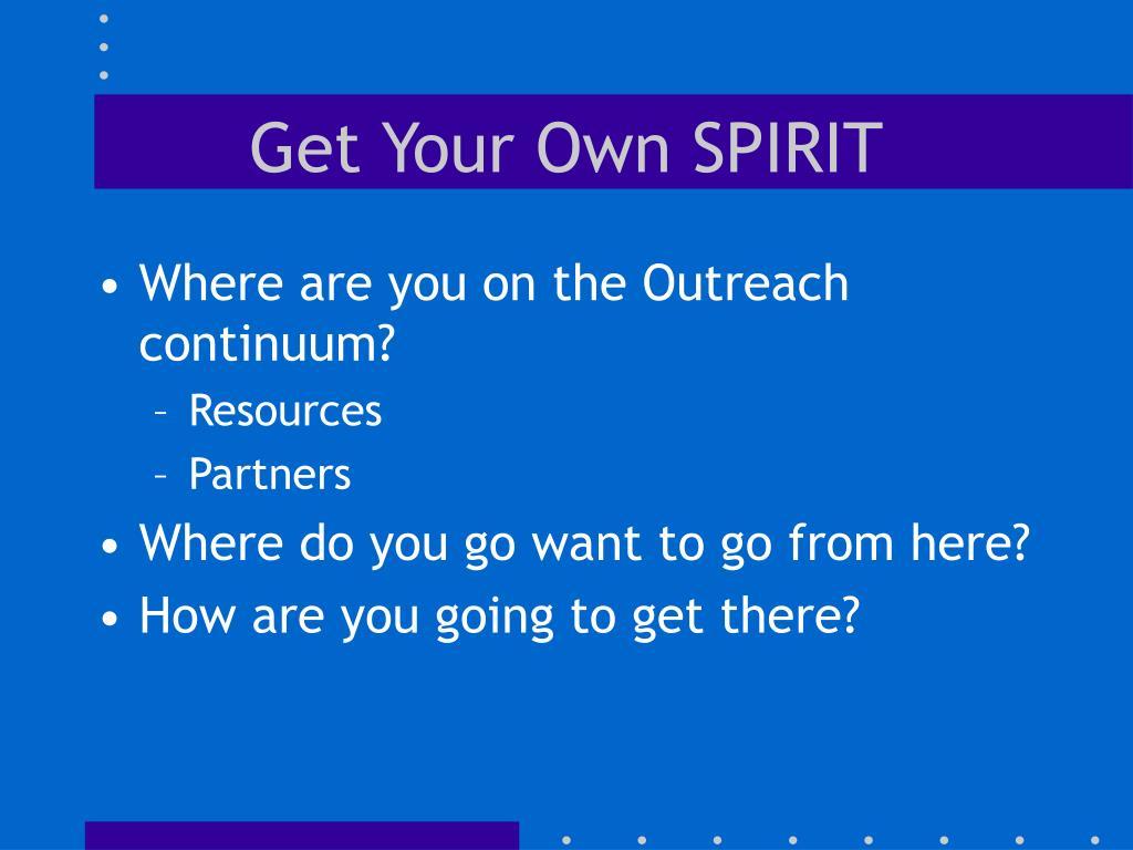 Get Your Own SPIRIT