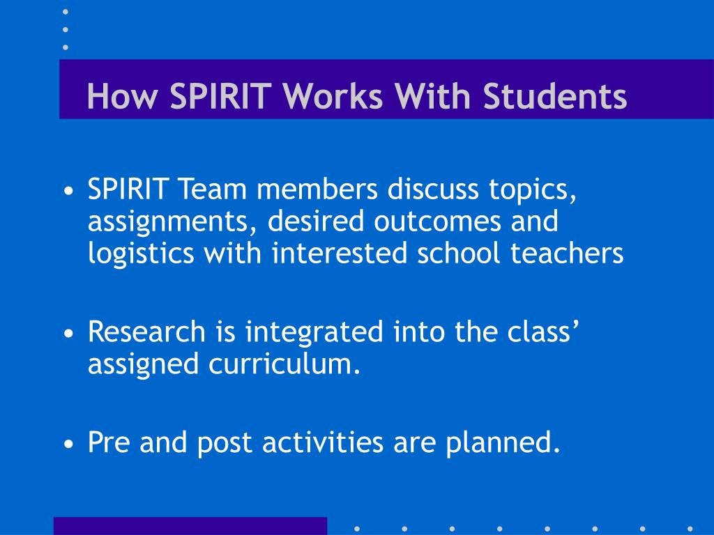 How SPIRIT Works With Students